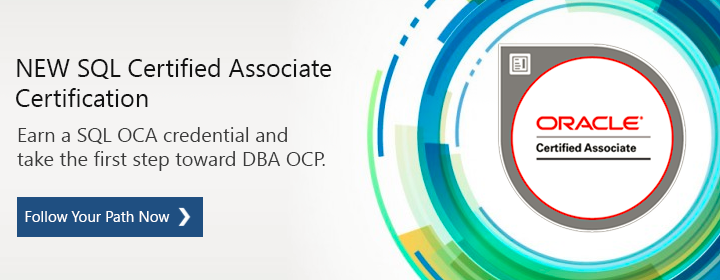 New SQL Certified Associate Certification. Earn a SQL OCA credential and take the first step toward DBA OCP.